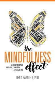 The Mindfulness Effect: An Unexpected Path to Healing, Connections, & Social Justice