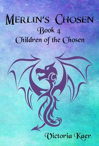Merlin's Chosen Book 4 Children of the Chosen