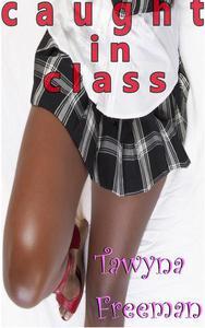 Caught in Class (bwwm)