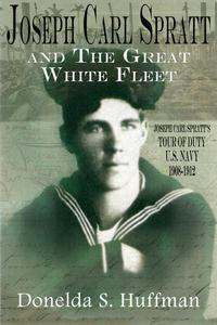 Joseph Carl Spratt and the Great White Fleet