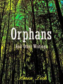 Orphans and other writings