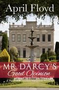 Mr. Darcy's Good Opinion