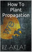 How To Plant Propagation
