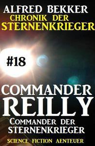 Commander Reilly #18: Commander der STERNENKRIEGER: Chronik der Sternenkrieger