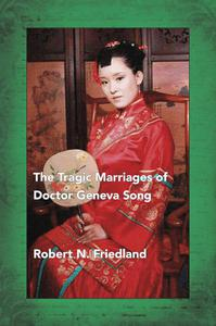 The Tragic Marriages of Doctor Geneva Song