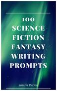 100 Science Fiction Fantasy Writing Prompts