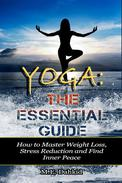 Yoga: The Essential Guide