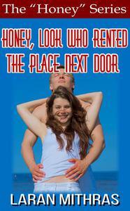 Honey, Look Who Rented the Place Next Door