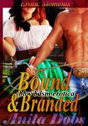 Bound & Branded (bbw BDSM Erotica)