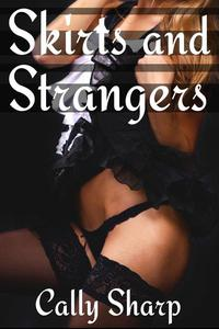Skirts and Strangers (Gay Crossdressing Erotica)