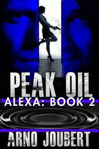 Alexa : Book 2 : Peak Oil