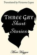 Three Gay Short Stories
