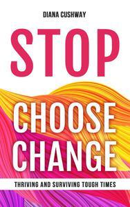 Stop Choose Change