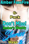 Don't Miss! Amber's Weekly Stories Week 2 - 6 Pack Aunt Nephew Incest Daddy Erotica Daddy Daughter Erotica Incest Erotica Family Erotica Mother Son Incest Bestiality Erotica Beastiality Dog Sex XXX