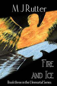 I, Immortal the Series, Book 3, Fire and Ice