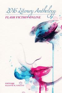 Flash Fiction Online 2016 Literary Anthology