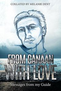 From Canaan with Love: Messages from my Guide
