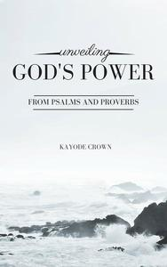 Unveiling God's Power From Psalms and Proverbs