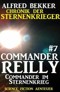 Commander Reilly #7: Commander im Sternenkrieg