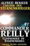 Commander Reilly #7: Commander im Sternenkrieg