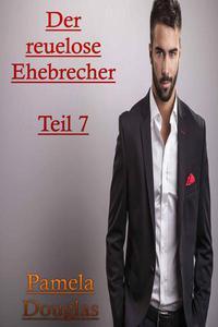 Der reuelose Ehebrecher Teil 7