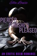 Pierced, Punished, Pleased: An Erotic BDSM Romance