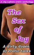 THE SEX OF JOY: A dirty dozen of erotic tales