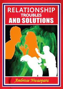 Relationship Troubles and Solutions