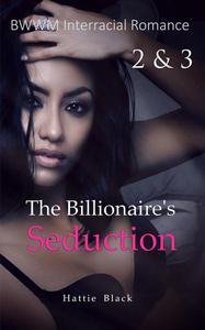 The Billionaire's Seduction 2 & 3 (BWWM Interracial Romance)