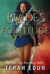 Blades Of Fortitude: Crown Service #5