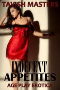 Indecent Appetites: Age Play Erotica