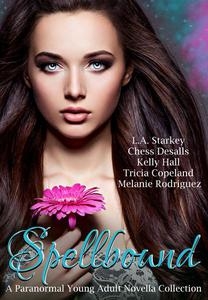 Spellbound (A Paranormal Young Adult Novella Collection)