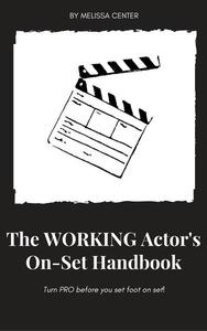 The Working Actor's On-Set Handbook