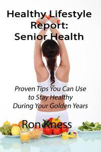 Healthy Lifestyle Report: Senior Health