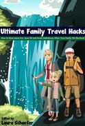 Ultimate Family Travel Hacks