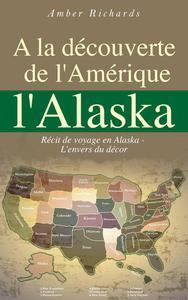 A la découverte de l'Amérique l'Alaska