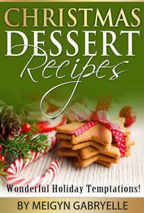 Christmas Dessert Recipes: Wonderful Holiday Temptations!