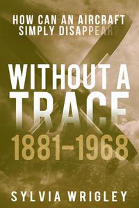 Without a Trace: 1881-1968