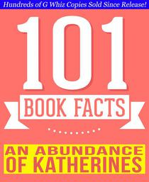 An Abundance of Katherines - 101 Amazing Facts You Didn't Know