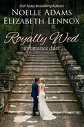 Royally Wed: a Romance Duet
