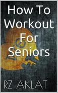 How To Workout For Seniors