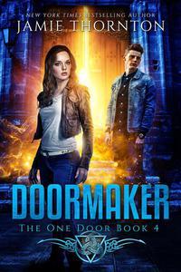 Doormaker: The One Door (Book 4)