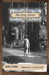 The Grey Forest -- Short Stories