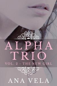 Alpha Trio: Vol. 2 - The New Girl