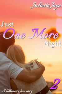 Just One More Night 2 (A Billionaire Love Story)