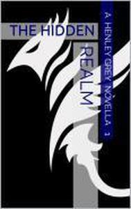 The Hidden Realm - Novella 1