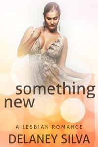 Something New: A Lesbian Romance