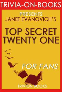 Top Secret Twenty-One: A Stephanie Plum Novel by Janet Evanovich (Trivia-On-Book)