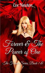 Forever & The Power of One (The Forever Series, Book 1 & 2) A Reverse Harem Fantasy