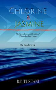 Chlorine & Jasmine.... The Lives, Loves, & Deaths of Filmmaker Harry Long
